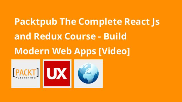 packtpub-the-complete-react-js-and-redux-course-build-modern-web-apps-video
